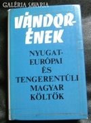 VÁNDOR-ÉNEK : NYUGAT-EURÓPAI ÉS TENGERENTÚLI MAGYAR KÖ