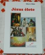 Ellen G. White : Jézus élete