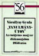 Az emigráns magyar diákmozgalom 1956 után 500 Ft