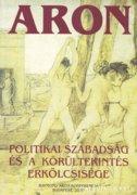 Politikai szabadság és a körültekintés erkölcsisége (ÚJ)