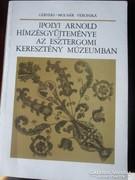 Hímzés gyűjtemény Esztergom Keresztény Múzeum