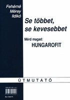 Se többet, se kevesebbet Mérd magad: Hungarofit 200 Ft
