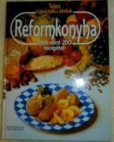 Reformkonyha-több mint 260 recepttel