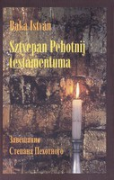 Baka István: Sztyepan Pehotnij testamentuma (ÚJ és RITKA kötet) 2500 Ft