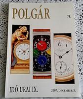 POLGÁR Galéria és Aukciós ház 2007 IDŐ URAI IX 74. ÓRA Aukció Katalógusa
