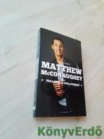 Neil Daniels: Matthew McConaughey - Texasból a csillagokig