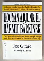 Joe Girard és Stanley H. Brown: Hogyan adjunk el bármit bárkinek