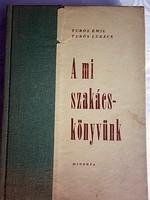 A mi szakácskönyvünk Turós Emil, Turós Lukács  1961.