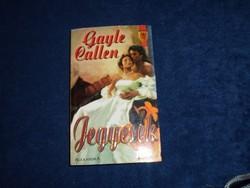 Gayle Callen : Jegyesek