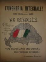 """Kotta: Nagy Magyarországot!-L""""Ungheria Integrale. Una marcia al Duce: Mussolini! Adorján S Dedikált."""