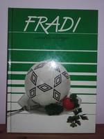 2021.Bajnok csapata- Fradi szakácskönyv  - Nem csak Fradistáknak !!