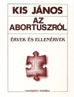 Kis János: Az abortuszról - Érvek és ellenérvek (RITKA kötet) 1500 Ft