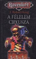 J. Robert King: A félelem cirkusza 700 Ft