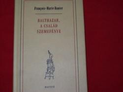 Balthazar, a család szemefénye  Francois-Marie Banier LEÁRAZÁS