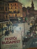 Várnai Vera Festői Budapest Festmények és grafikák a reformkortól napjainkig