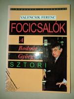 Valencsik Ferenc - Focicsalók - A Bodnár György sztori (1997)