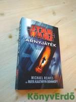 Michael Reaves, Maya Kaathryn Bohnhoff: Árnyjáték / Star Wars