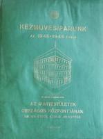 Kézművesiparunk az 1945-1946 évben, Paulovits Imre BP. kiadásában, mérete:32cmX24,5cm, 157oldalas