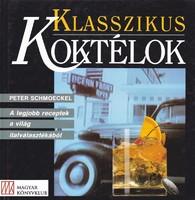 Peter Schmoeckel: Klasszikus koktélok 300 Ft