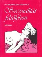 Dr. Zbigniew Lew, Starowicz: Szexualitás felsőfokon 300 Ft