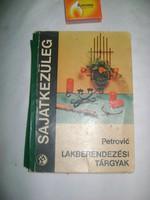 Sajátkezűleg - Petrovics: Lakberendezési tárgyak 1974