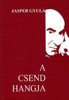 Jasper Gyula: A csend hangja (ÚJ, DEDIKÁLT és RITKA kötet) 3000 Ft