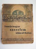 Zya- Péli : Francia-Magyar szerelem izlám Afrikában 1930