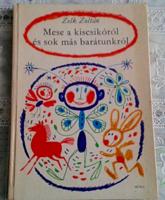 Zelk Zoltán - Mese a kiscsikóról és sok más barátunkról 1975