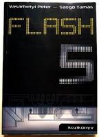 Vásárhelyi Péter, Szegő Tamás: FLASH 5 kézikönyv