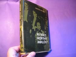 Könyv Pintér István Ki volt Horthy Miklós ? Zrínyi Katonai Kiadó, 1968
