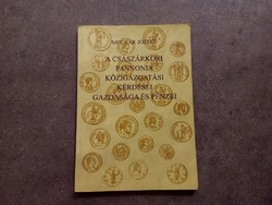A császárkori pannonia közigazgatási kérdései gazdasága és pénzei - Molnár József/id 7292/