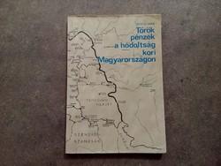 Török pénzek a hódoltság kori Magyarországon - Pávó Elemér/id 7291/