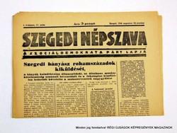 1945 augusztus 18  /  SZEGEDI NÉPSZAVA  /  Régi ÚJSÁGOK KÉPREGÉNYEK MAGAZINOK Szs.:  8986