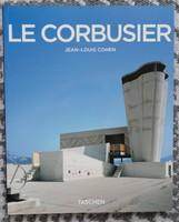 JEAN-LOUIS COHEN : LE CORBUSIER - Az építészet líraisága a gépkorszakban