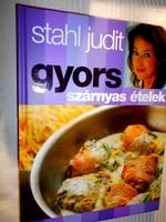 Stahl Judit: Gyors szárnyas ételek