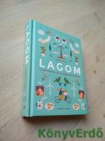 Linnea Dunne: Lagom / A svéd életstílus, amely kiegyensúlyozottá tesz