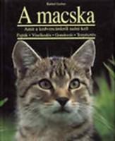 A macska - Amit kedvencünkről tudni kell: Fajták, viselkedés, gondozás, tenyésztés