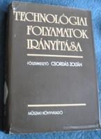 Csordás István Technológiai folyamatok irányítása 1983 kötet