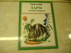 Tapsi elveszik és megkerül  Írta: Paolo Gentile Rajzolta: Nemo,  Juventus, Budapest, 1990