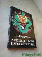 Dr. Ujvári Miklós: A délkelet-ázsiai harci művészetek