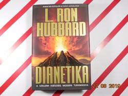 L. Ron Hubbard : Dianetika - A szellemi egészség modern tudománya
