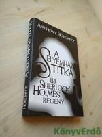 Anthony Horowitz: A Selyemház titka / Új Sherlock Holmes regény