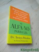 Sonya Rhodes, Susan Schneider: Az alfa-nő párra lel