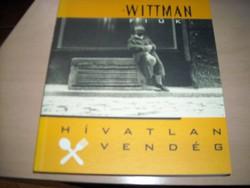 A Wittman fiúk: Hívatlan vendég