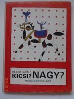 Kicsi? Nagy? - kemény lapos régi képeskönyv, lapozó Réber László rajzaival (1975)