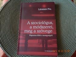 Léderer Pál: A szociológus, a módszerei, meg a szövege -Rögeszme-félék a mesterségről