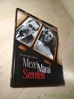Szigethy Gábor: Mezei-Márai szerelem