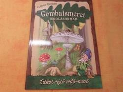 Gábor Emese  Gombaismeret  iskolásoknak  Titkot rejtő erdő-mező, 2012