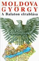 Moldova György A Balaton elrablása