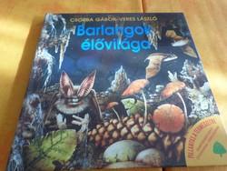 PILLANTÁS A TERMÉSZETRE  CSORBA GÁBOR - VERES LÁSZLÓ  Barlangok  élővilága  Ismeretterjesztő könyv